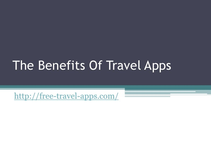 The Benefits Of Travel Appshttp://free-travel-apps.com/