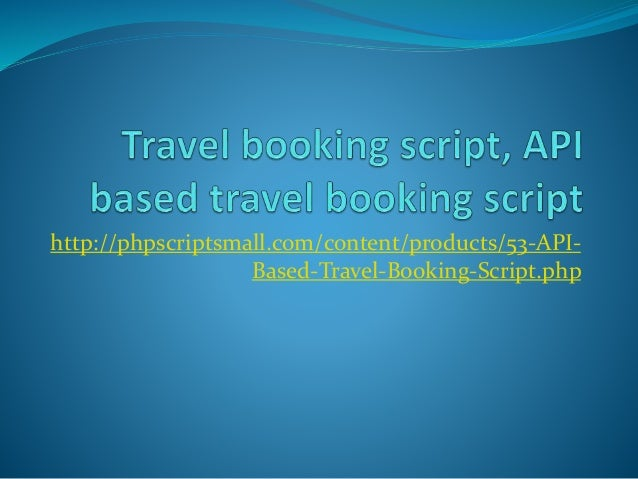 http://phpscriptsmall.com/content/products/53-API-Based-  Travel-Booking-Script.php