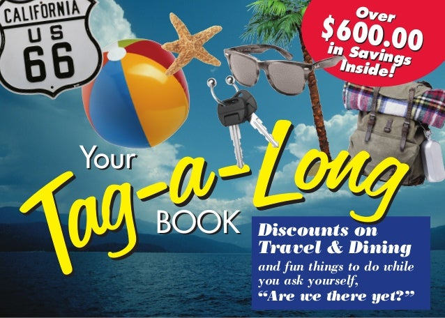 "Discounts on Travel & Dining and fun things to do while you ask yourself, ""Are we there yet?"" Tag-a-Long Tag-a-LongBOOKBOO..."