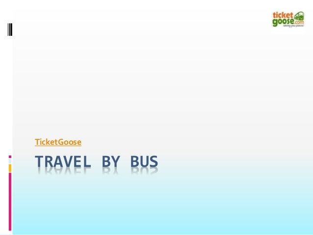 TRAVEL BY BUS TicketGoose