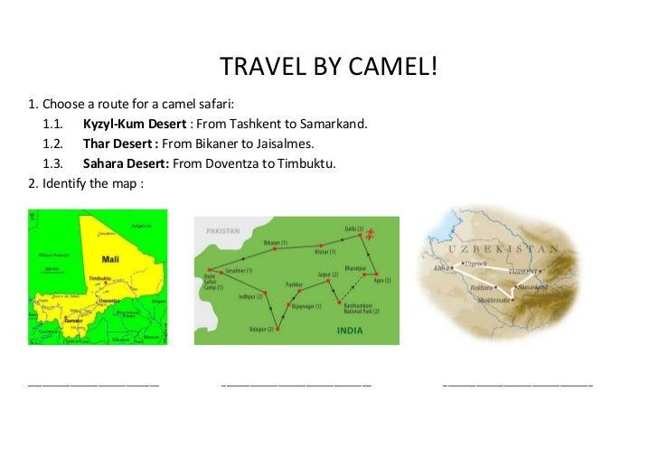 TRAVEL BY CAMEL!1. Choose a route for a camel safari:   1.1. Kyzyl-Kum Desert : From Tashkent to Samarkand.   1.2. Thar De...
