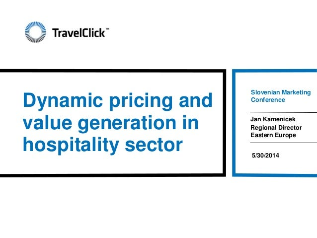 Dynamic pricing and value generation in hospitality sector Slovenian Marketing Conference Jan Kamenicek Regional Director ...