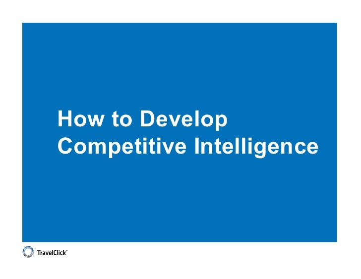 How to DevelopCompetitive Intelligence