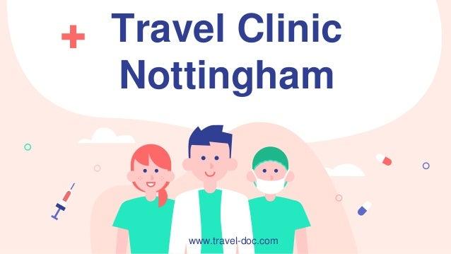 Travel Clinic Nottingham www.travel-doc.com
