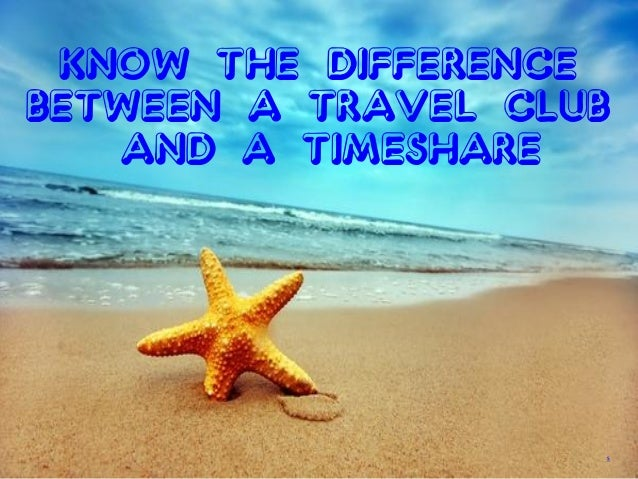 Know The Difference Between A Travel Club and A Timeshare s