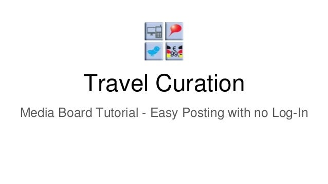 Travel Curation Media Board Tutorial - Easy Posting with no Log-In