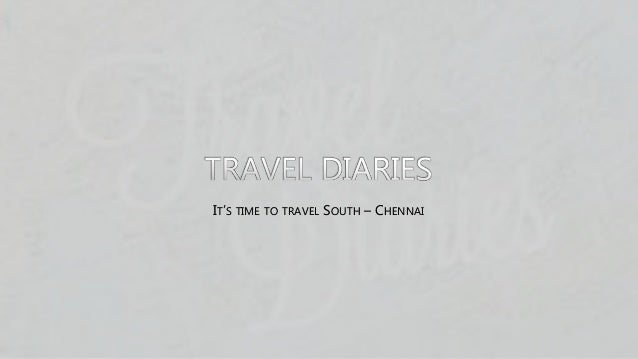 IT'S TIME TO TRAVEL SOUTH – CHENNAI
