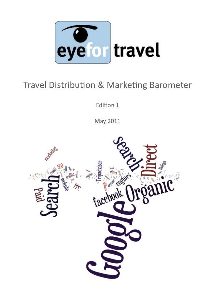 Travel Distribu.on & Marke.ng Barometer                     Edi.on 1                     May 2011