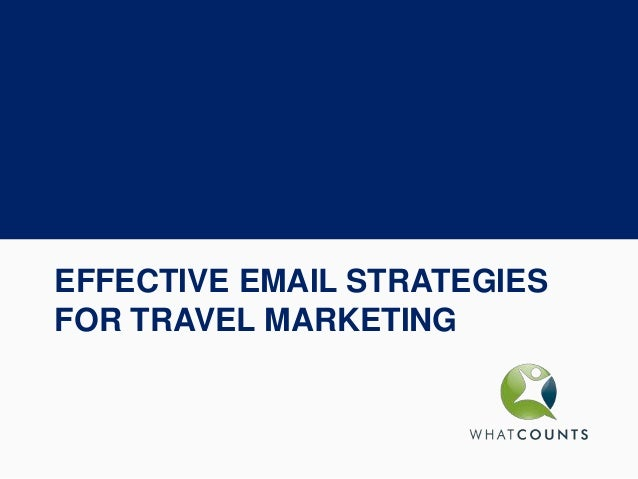 EFFECTIVE EMAIL STRATEGIESFOR TRAVEL MARKETING