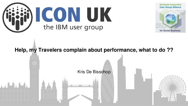 Kris De Bisschop Help, my Travelers complain about performance, what to do ??