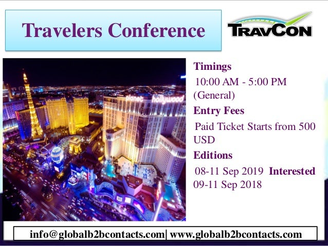 Travelers Conference • Timings 10:00 AM - 5:00 PM (General) • Entry Fees Paid Ticket Starts from 500 USD • Editions 08-11 ...