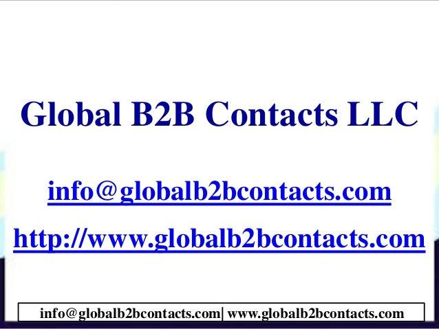 Global B2B Contacts LLC info@globalb2bcontacts.com http://www.globalb2bcontacts.com info@globalb2bcontacts.com| www.global...