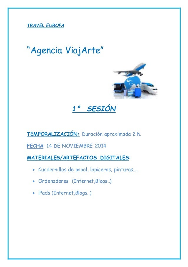 """TRAVEL EUROPA  """"Agencia ViajArte""""  1ª SESIÓN  TEMPORALIZACIÓN: Duración aproximada 2 h.  FECHA: 14 DE NOVIEMBRE 2014  MATE..."""