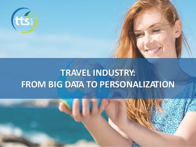 TRAVEL INDUSTRY: FROM BIG DATA TO PERSONALIZATION