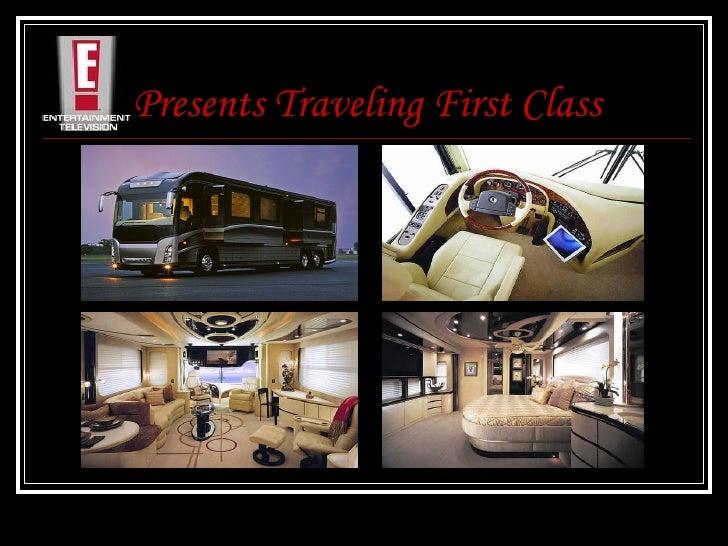Presents Traveling First Class <ul><li>Tra </li></ul>