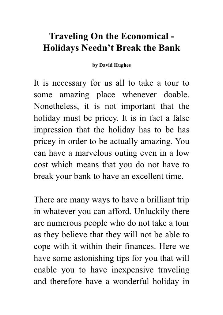Traveling On the Economical -   Holidays Needn't Break the Bank                 by David Hughes   It is necessary for us a...