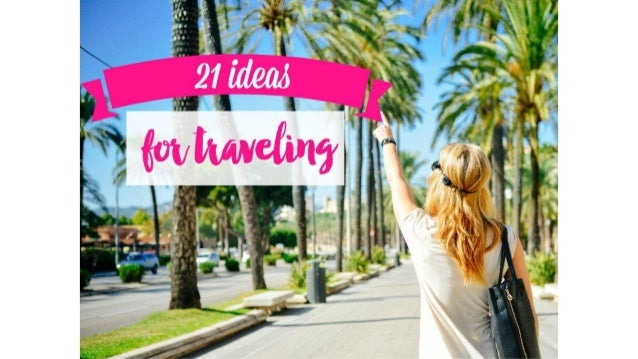 21 ideas for traveling