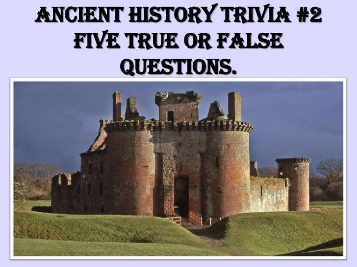 Ancient History Trivia #2Five True or False questions.<br />