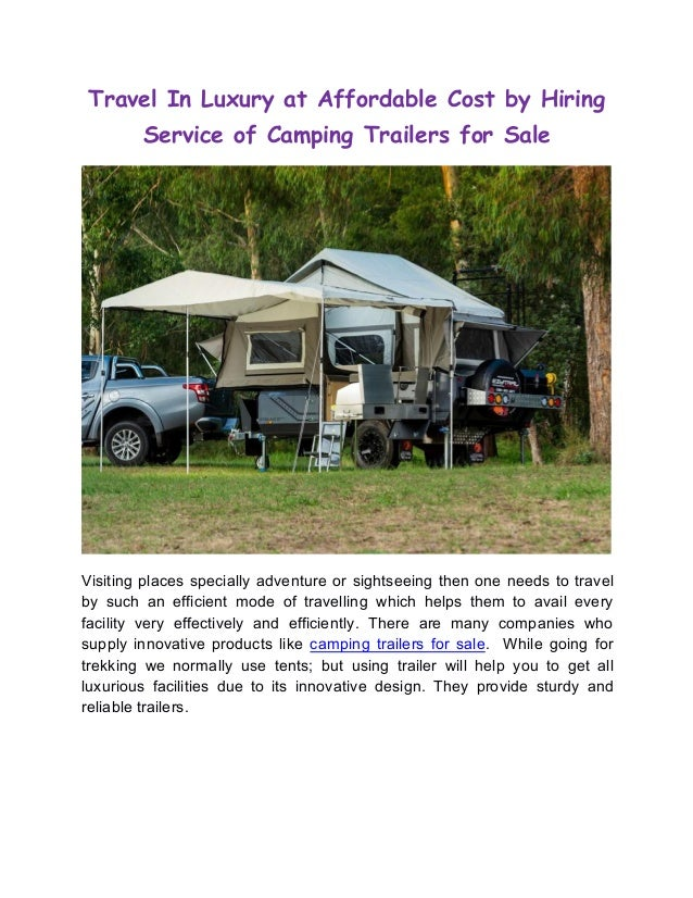 Camp Trailers For Sale >> Travel In Luxury At Affordable Cost By Hiring Service Of