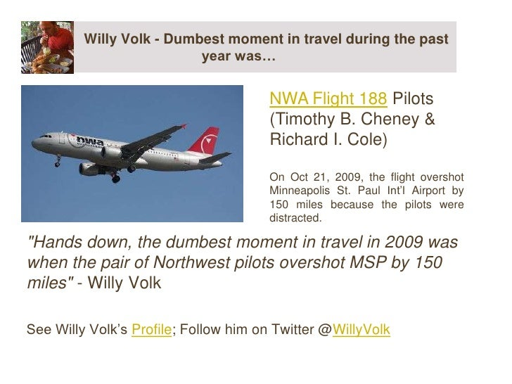 """Willy Volk - Dumbest moment in travel during the past year was…<br />""""Hands down, the dumbest moment in travel in 200..."""