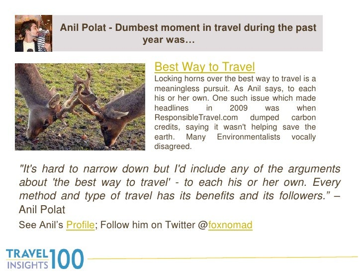 "Anil Polat - Dumbest moment in travel during the past year was…<br />""It's hard to narrow down but I'd incl..."