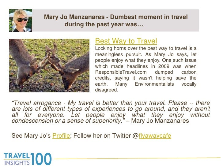 "Mary Jo Manzanares - Dumbest moment in travel during the past year was…<br />""Travel arrogance - My travel is better than ..."