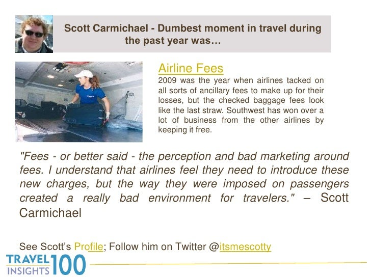 """Scott Carmichael - Dumbest moment in travel during the past year was…<br />""""Fees - or better said - the perception an..."""