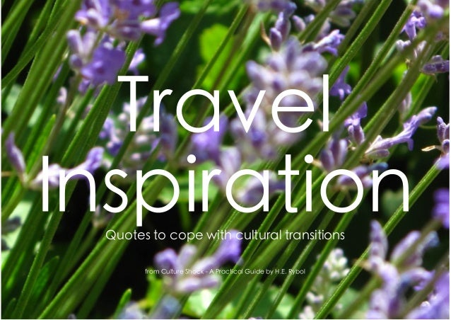 Travel InspirationQuotes to cope with cultural transitions from Culture Shock - A Practical Guide by H.E. Rybol