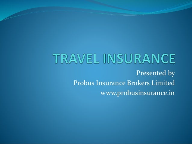 Presented by Probus Insurance Brokers Limited www.probusinsurance.in