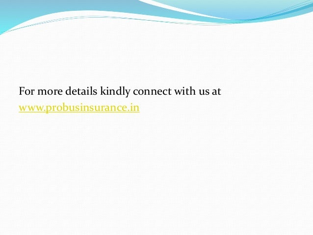 For more details kindly connect with us at www.probusinsurance.in