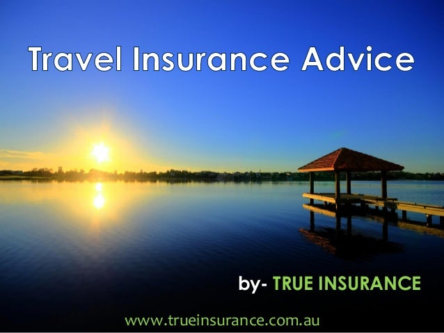 by- TRUE INSURANCE www.trueinsurance.com.au
