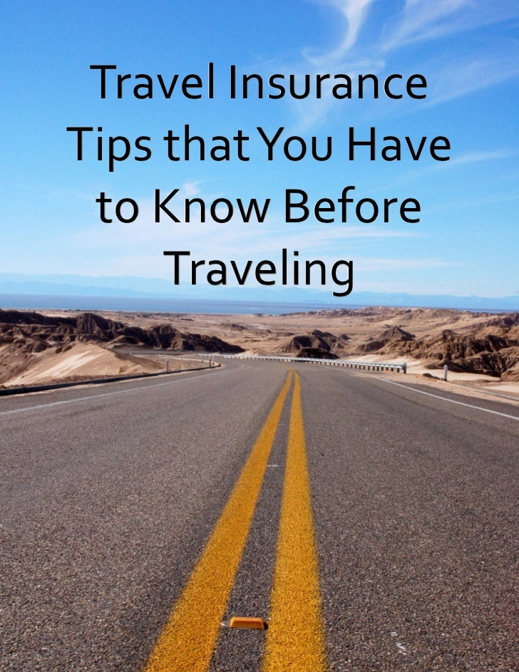 Travel InsuranceTips that You Have to Know Before     Traveling