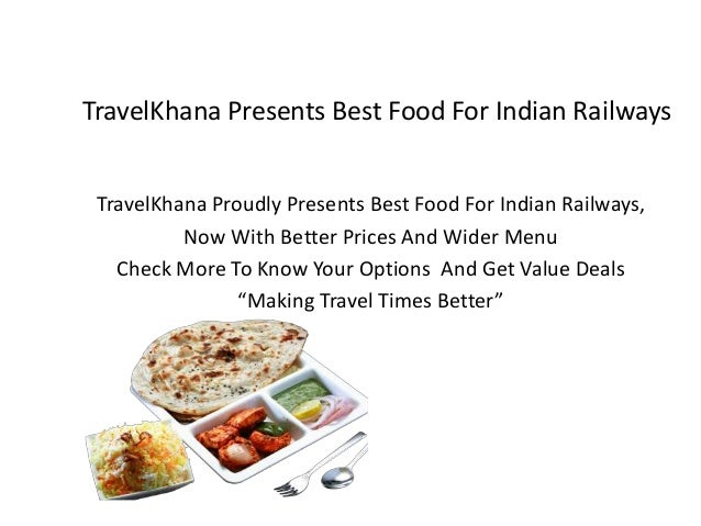 TravelKhana Presents Best Food For Indian Railways TravelKhana Proudly Presents Best Food For Indian Railways, Now With Be...