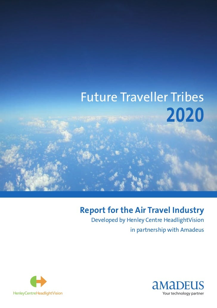 Future Traveller Tribes                              2020Report for the Air Travel Industry   Developed by Henley Centre H...