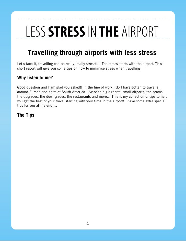 LESS STRESS IN THE AIRPORT       Travelling through airports with less stressLet´s face it, travelling can be really, real...