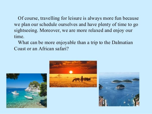 Travelling for business or for leisure Slide 3