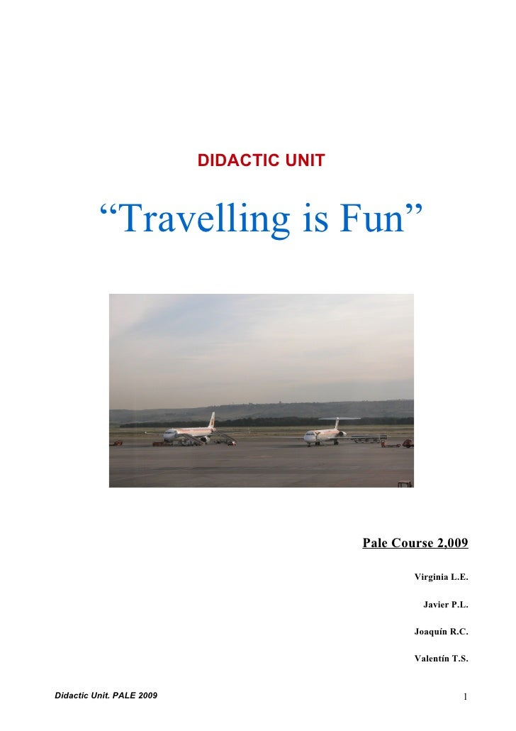 "DIDACTIC UNIT             ""Travelling is Fun""                                                Pale Course 2,009            ..."