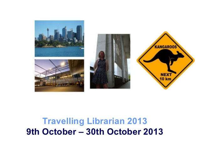 Travelling Librarian 2013 9th October – 30th October 2013