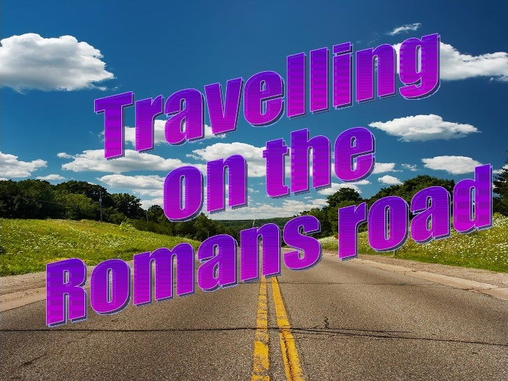 Travelling  on the  Romans road
