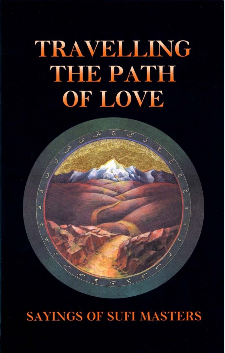 TRAVELLING        THE PATH         OF LOVE         SAYINGS OF       SUFI MASTERS               EDITED BYLLEWELLYN VAUGHAN-...