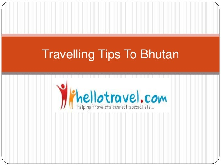 Travelling Tips To Bhutan<br />