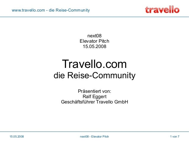 www.travello.com - die Reise-Community  next08 Elevator Pitch 15.05.2008  Travello.com die Reise-Community Präsentiert von...