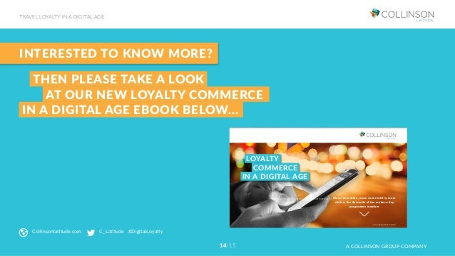 INTERESTED TO KNOW MORE? Collinsonlatitude.com C_Latitude #DigitalLoyalty More innovation, more connectivity, more choice:...