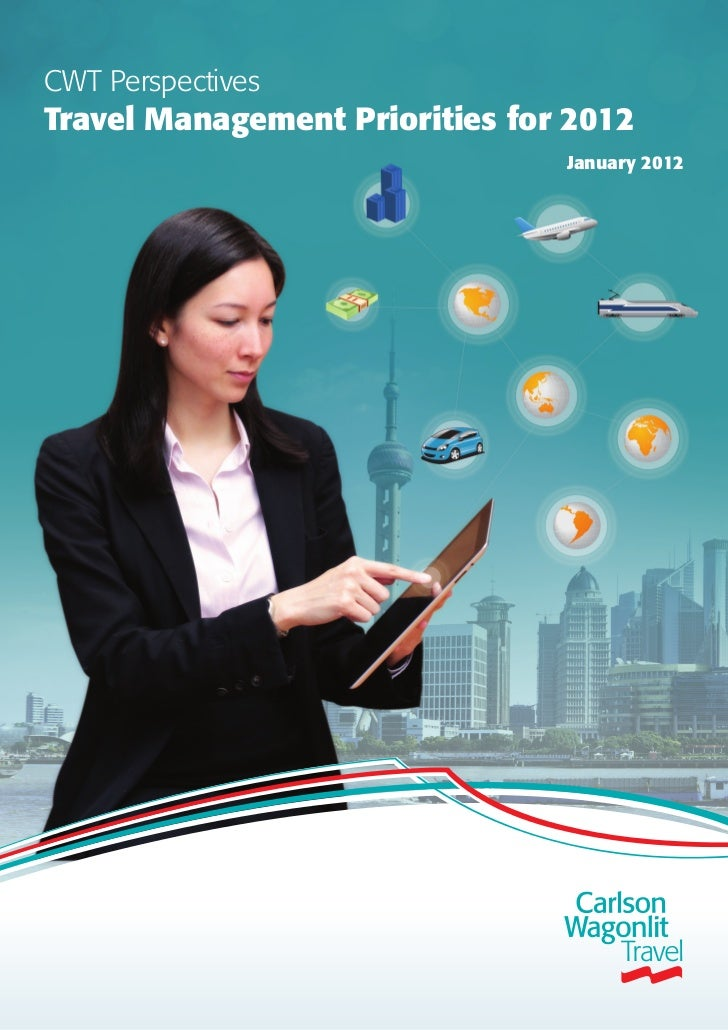 CWT PerspectivesTravel Management Priorities for 2012                                January 2012