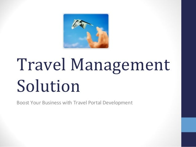 Travel ManagementSolutionBoost Your Business with Travel Portal Development