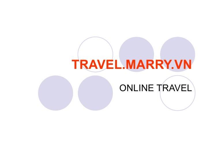 TRAVEL.MARRY.VN ONLINE TRAVEL