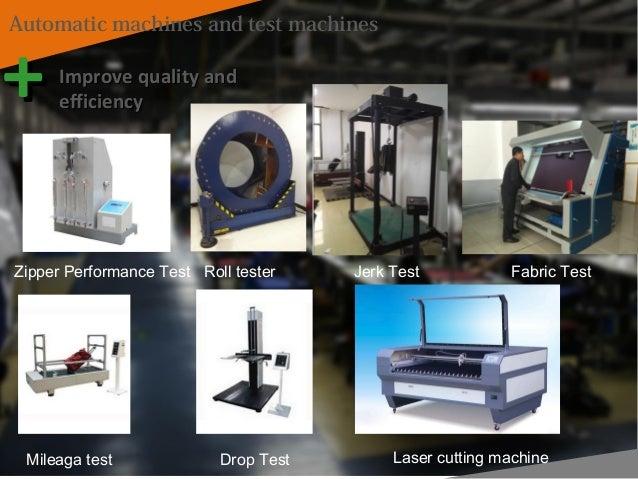 Automatic machines and test machines ++ Improve quality andImprove quality and efficiencyefficiency Roll testerZipper Perf...