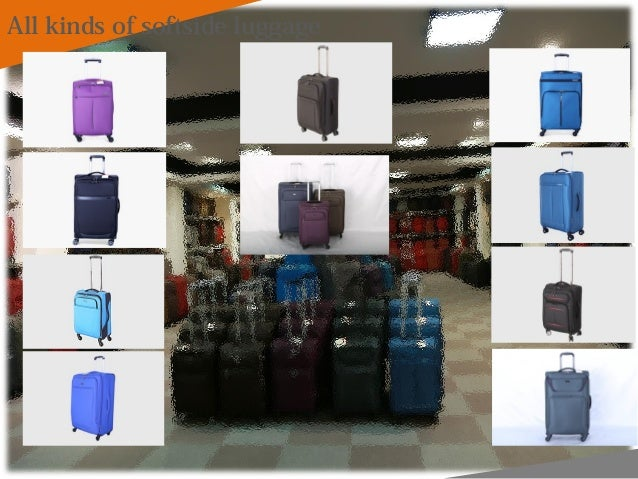 15 All kinds of softside luggage