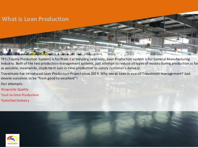 8 What is Lean Production TPS (Toyota Production System) is for/from Car Industry, relatively, Lean Production system is f...