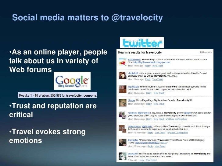Social media matters to @travelocity<br /><ul><li>As an online player, people talk about us in variety of Web forums